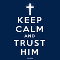 Keep Calm and Trust Him