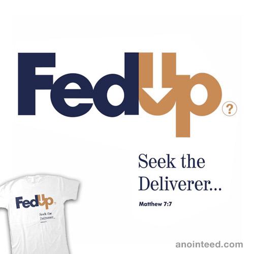 Fed Up?